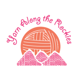 YARN ALONG THE ROCKIES! Starts Aug. 18th
