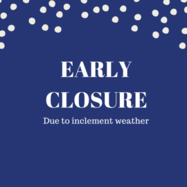 Early Closing today – Wed. 2/6