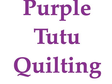 Purple Tutu Longarm Quilting is back!
