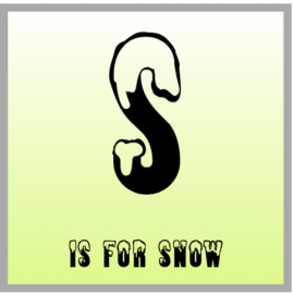 S is for SNOW! (and a sale 😃)