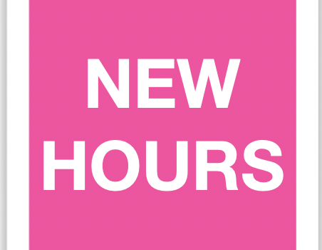 NEW HOURS – Beginning March 1st