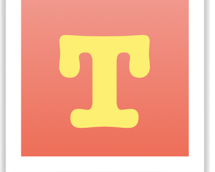 T is for TONS OF THINGS! Read all about them….